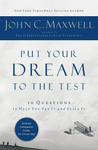 John C.  Maxwell - Put Your Dream to the Test