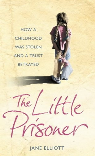 The Little Prisoner: How a Childhood Was Stolen and a Trust Betrayed PDF