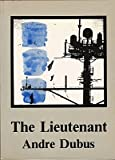 The lieutenant: A novel (096142852X) by Dubus, Andre