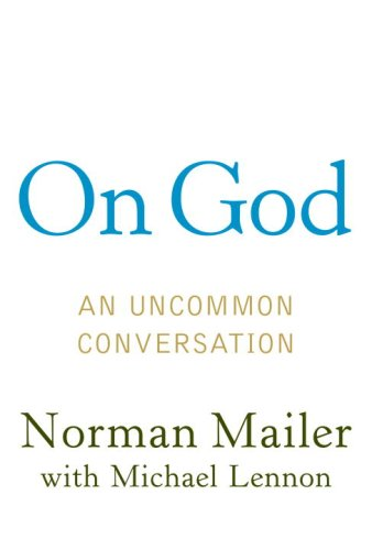 On God: An Uncommon Conversation: Norman Mailer, Michael Lennon: Amazon.com: Books