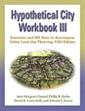 img - for Ann-Margaret Esnard: Hypothetical City Workbook III : Exercises and GIS Data to Accompany Urban Land Use Planning [With CDROM] (Paperback); 2006 Edition book / textbook / text book