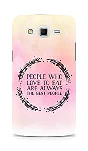 AMEZ people who love to eat are always the best people Back Cover For Samsung Galaxy Grand 3