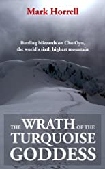 The Wrath of the Turquoise Goddess: Battling blizzards on Cho Oyu, the world's sixth highest mountain (Footsteps on the Mountain travel diaries)