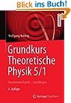 Grundkurs Theoretische Physik 5/1: Qu...