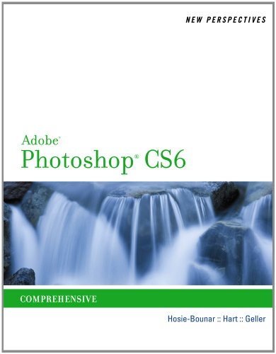 Review Pack for Hosie-Bounar/Hart/Geller's New Perspectives on Adobe Photoshop Cs6, Comprehensive