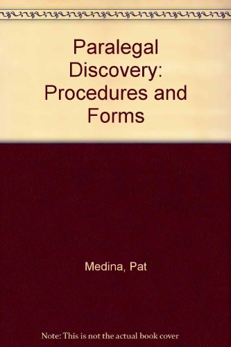 Paralegal Discovery: Procedures and Forms, Third Edition