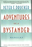 Adventures of a Bystander (0060165650) by Peter Ferdinand Drucker
