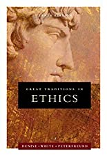 Great Traditions in Ethics by Theodore C. Denise