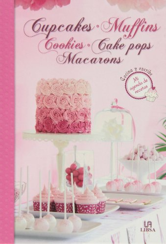 Cupcakes, Muffins, Cookies Cake Pops, Macarons (Mi agenda de recetas)