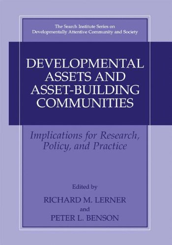 Developmental Assets And Asset-Building Communities: Implications For Research, Policy, And Practice (The Search Institute Series On Developmentally Attentive Community And Society)
