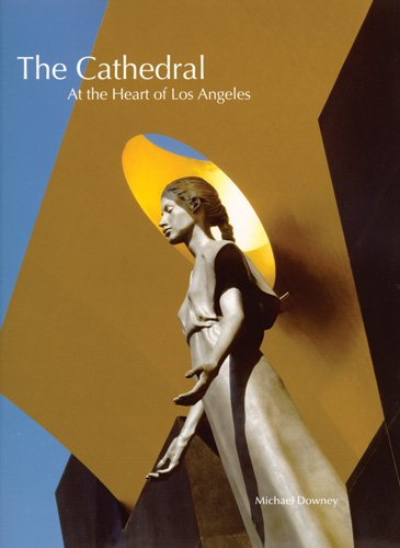 The Cathedral: At the Heart of Los Angeles, Downey, Michael