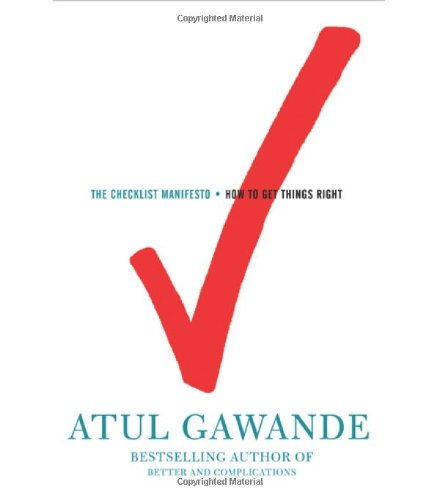 The Checklist Manifesto: How to Get Things Right: Atul Gawande: 9780805091748: Amazon.com: Books