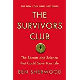 The Survivors Club: The Secrets and Science that Could Save Your Life ~ Ben Sherwood