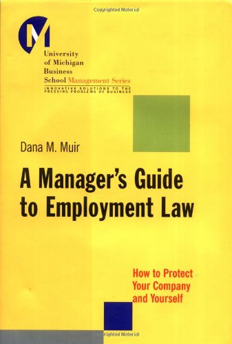 A Manager's Guide to Employment Law: How to Protect Your...