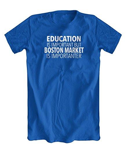 education-is-important-but-boston-market-is-importanter-t-shirt-mens-royal-blue-xx-large