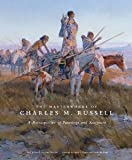 img - for The Masterworks of Charles M. Russell: A Retrospective of Paintings and Sculpture (Charles M. Russell Center Series on Art and Photography of the American West) [Paperback] [2009] 1 Ed. Joan Carpenter Troccoli, Lewis I. Sharp, Duane H. King book / textbook / text book