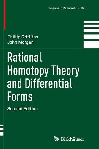 Rational Homotopy Theory and Differential Forms (Progress in Mathematics)