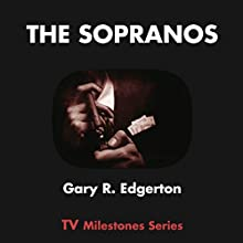 The Sopranos: TV Milestones Series (       UNABRIDGED) by Gary R. Edgerton Narrated by Chris Brinkley