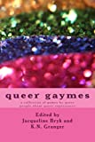 img - for queer gaymes: a collection of games by queer people about queer experiences book / textbook / text book