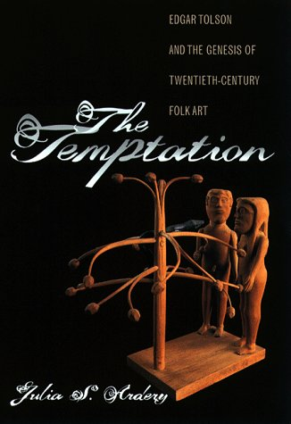 The Temptation: Edgar Tolson and the Genesis of...