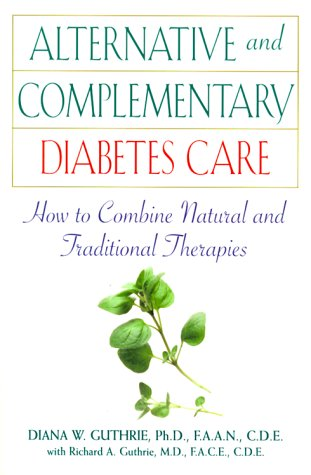 Alternative And Complementary Diabetes Care: How To Combine Natural And Traditional Therapies