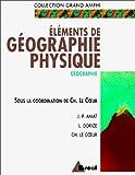 echange, troc J.-P. (Jean-Paul) Amat, L. (Lucien) Dorize, Ch. (Charles) Le Coeur - Eléments de géographie physique