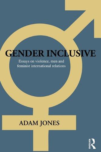 Gender Inclusive: Essays on violence, men, and feminist...