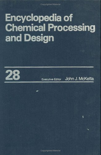 Encyclopedia of Chemical Processing and Design: Volume 28 - Lactic Acid to Magnesium Supply-Demand Relationships (Chemical Processing and Design Encyclopedia)