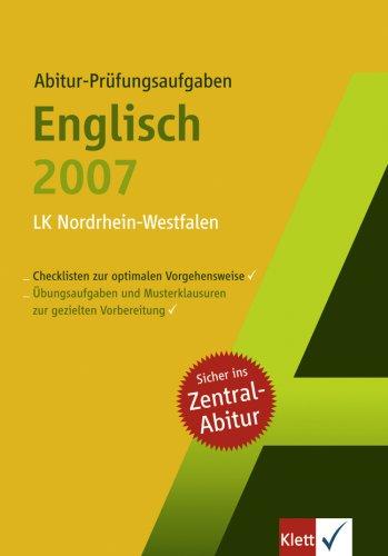 Abitur-Prüfungsaufgaben Englisch Zentralabitur 2007. Leistungskurs. Nordrhein-Westfalen
