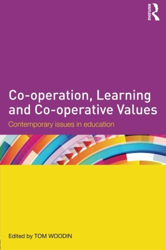 Co-operation, Learning and Co-operative Values: Contemporary issues in education