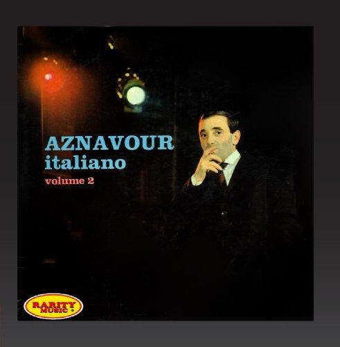 Charles Aznavour - Aznavour Italiano, Vol.2 - Zortam Music