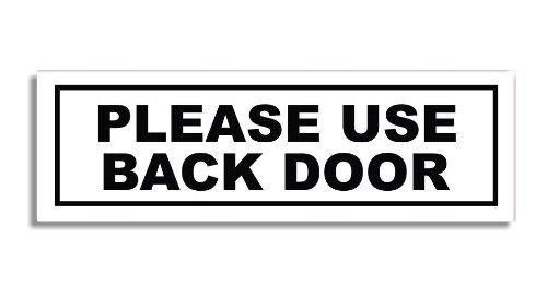 Please Use Back Door - Door Sticker Sign / Self Adhesive