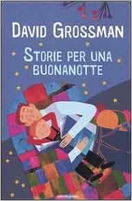 Storie per una buonanotte: David. Grossman: 9788804613350: Amazon.com