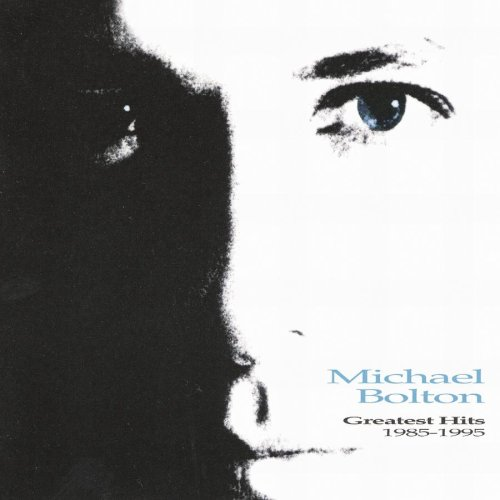 Michael Bolton - Greatest Hits: 1985-1995 - Zortam Music