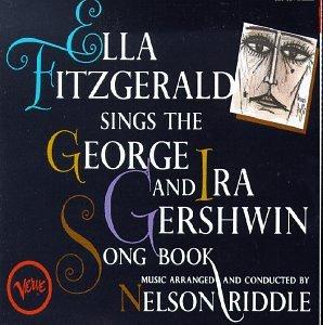 George Gershwin Ira Gershwin Ella Fitzgerald Ella