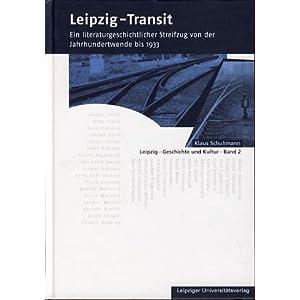 Leipzig-Transit: Ein literaturgeschichtlicher Streifzug von der Jahrhundertwende bis 1933