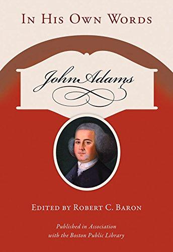 John Adams: In His Own Words (Speaker's Corner)