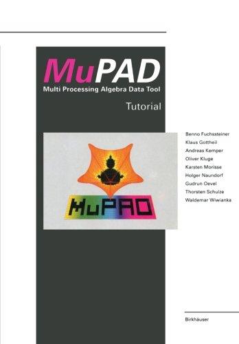 MuPAD: Multi Processing Algebra Data Tool Tutorial MuPAD Version 1.2