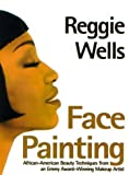 img - for Face Painting by Wells, Reggie (2000) Paperback book / textbook / text book