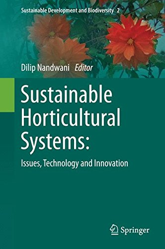 Sustainable Horticultural Systems: Issues, Technology and Innovation (Sustainable Development and Biodiversity)