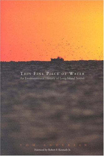This Fine Piece of Water: An Environmental History of...