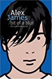 By Alex James Bit Of A Blur: The Autobiography (1st) [Hardcover]