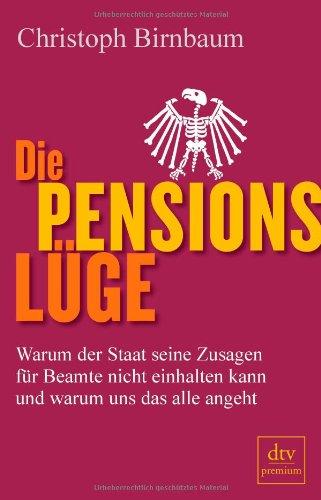 Die Pensionslüge: Warum der Staat seine Zusagen für Beamte nicht einhalten kann und warum uns das alle angeht