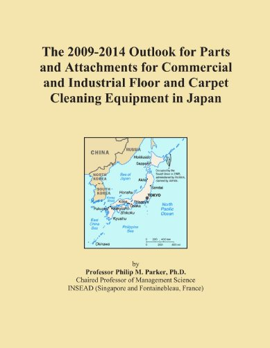 The 2009-2014 Outlook for Parts and Attachments for Commercial and Industrial Floor and Carpet Cleaning Equipment in Japan