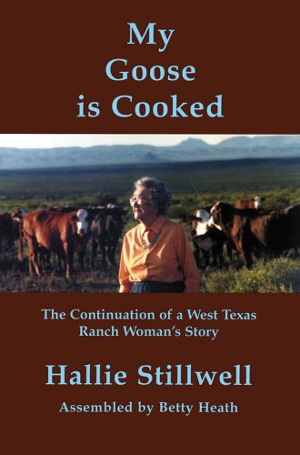 My Goose is Cooked: Continuation of a West Texas Ranch Woman's Story (Center for Big Bend Studies Occasional Papers) PDF