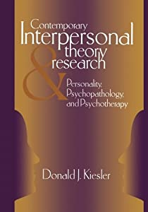 Contemporary Interpersonal Theory and Research: Personality, Psychopathology, and Psychotherapy (Series in Clinical Psychology and Personality)