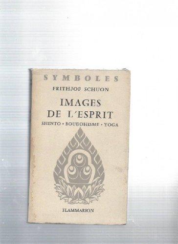 Images de l'esprit. Shinto. Bouddhisme. Yoga.