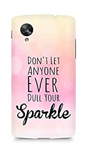 AMEZ dont let anyone dull your sparkle Back Cover For LG Nexus 5
