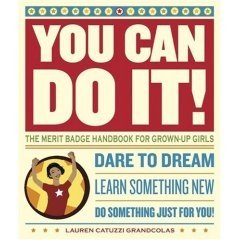 You Can Do It!: The Merit Badge Handbook for Grown-Up Girls [BARGAIN PRICE] (Paperback)