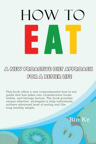 How To Eat: A New Proactive Diet Approach For A Better Life